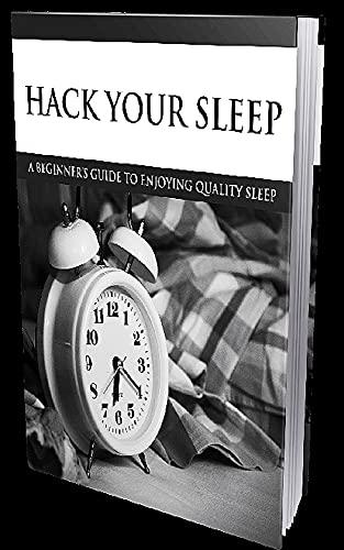 Hack Your Sleep (English Edition)