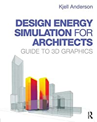 Design Energy Simulation for Architects: Guide to 3D Graphics