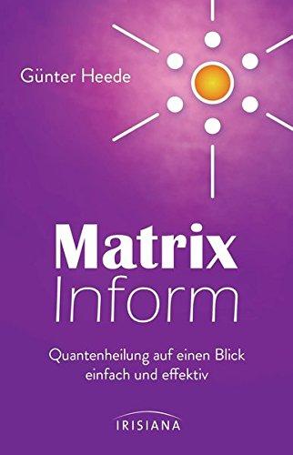 Matrix Inform: Quantenheilung auf einen Blick – einfach und effektiv