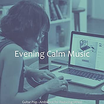 Guitar Pop - Ambiance for Reducing Stress