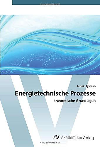 Energietechnische Prozesse: theoretische Grundlagen