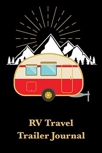 RV Travel Trailer Journal: Trip Planner, Memory Book, and Expense Tracker