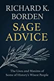 Sage Advice: The Lives and Maxims of Some of History's Wisest People