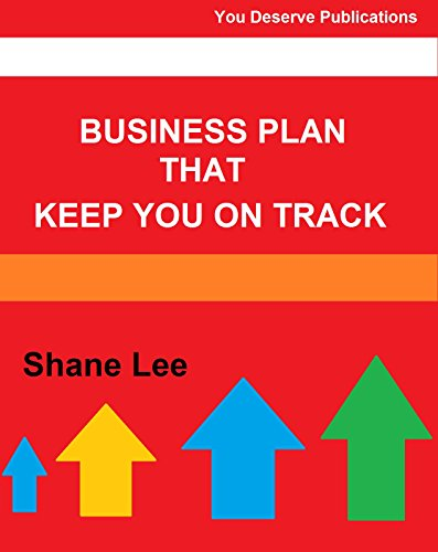 Business Plan that Keep You On Track: Perfect Business Plan for All Business