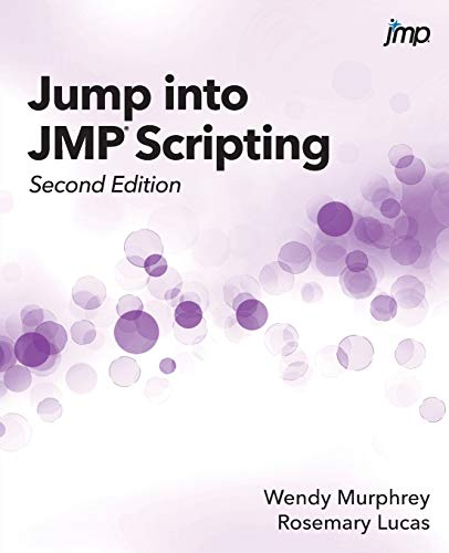 Jump into JMP Scripting, Second Edition