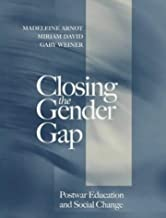 Closing the Gender Gap: Postwar Education and Social Change by Madeleine Arnot (1999-11-22)