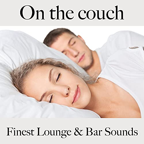 On the Couch: Finest Lounge & Bar Sounds