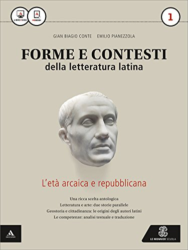 Forme e contesti della letteratura latina. Per i Licei e gli Ist. magistrali. Con e-book. Con espansione online (Vol. 1)
