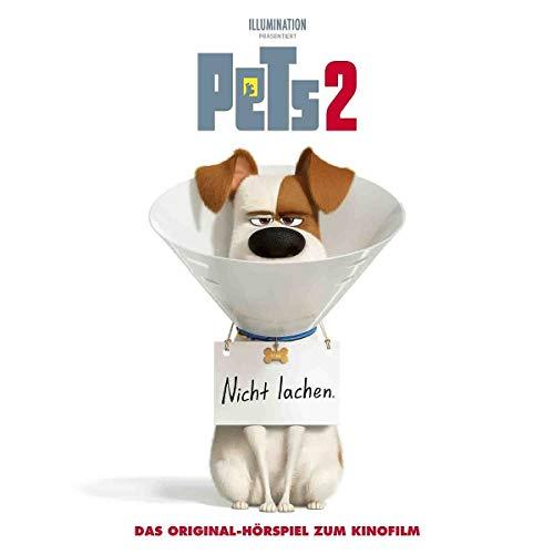 Pets 2 - Das Original-Hörspiel zum Kinofilm (The Secret Life of Pets 2)