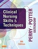 Clinical Nursing Skills & Techniques[CLINICAL NURSING SKILLS & T-8E][Paperback]