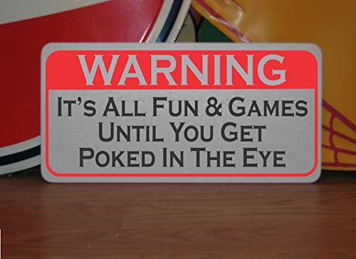 Panneau métallique « It's All Fun & Games Until You Get Poked in The Eye » pour Bar, Homme, Grotte, karaté, Boxe, Gym, Jeu de Maison