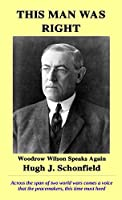 This Man Was Right: Woodrow Wilson Speaks Again