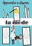 Apprendre à dessiner la mode: carnet d'activité de croquis - petit livre de dessins avec modèles silhouettes de mannequins pour créer DES vêtements ... et stylisme pour fille 6 7 8 9 10 11 12 ans