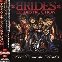 Here Come the Brides by Brides of Destruction (Nikki Sixx) (2003-12-25)