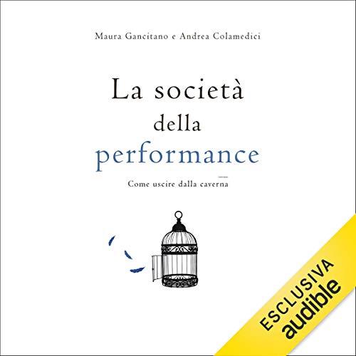 La società della performance: Come uscire dalla caverna