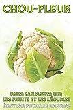 Chou-fleur: Faits amusants sur les fruits et les légumes #10