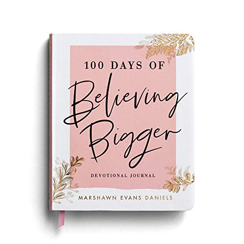 Compare Textbook Prices for 100 Days of Believing Bigger: Devotional Journal  ISBN 9781644548110 by Marshawn Evans Daniels