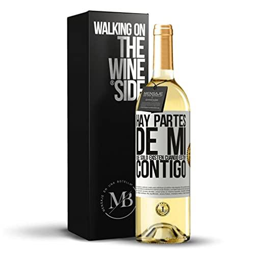 «Hay partes de mi que sólo existen cuando estoy contigo» Mensaje en una Botella. Vino Blanco Premium Verdejo Joven. Etiqueta Blanca PERSONALIZABLE.