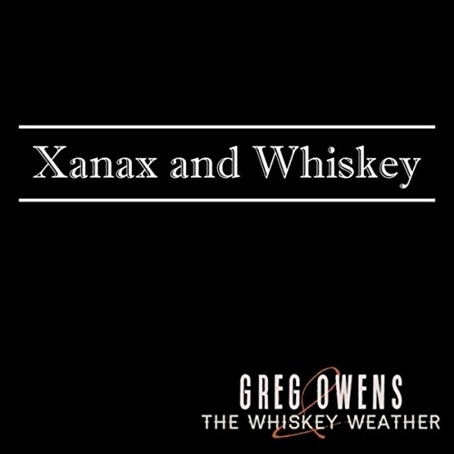 Xanax and Whiskey