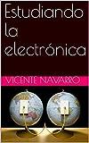 Estudiando la electrónica