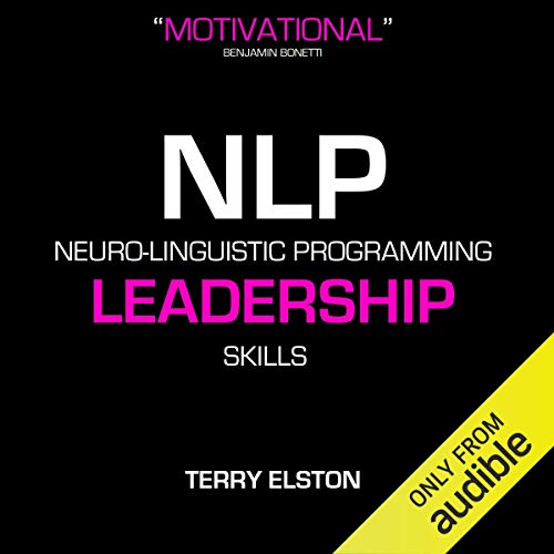 NLP Leadership Skills With Terry Elston     International Best-Selling NLP Business Audio              By:                                                                                                                                 Terry H Elston                               Narrated by:                                                                                                                                 Terry H Elston                      Length: 43 mins     2 ratings     Overall 2.5