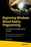 Beginning Windows Mixed Reality Programming: For HoloLens and Mixed Reality Headsets - Sean Ong