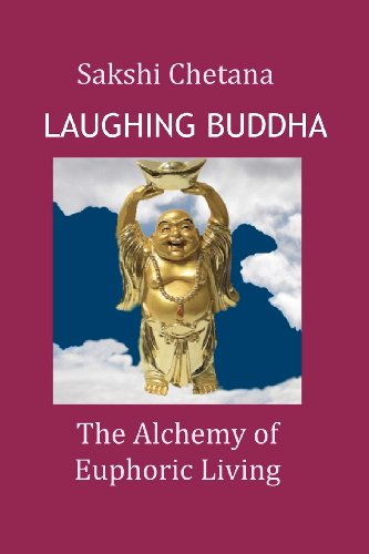 Laughing Buddha:The Alchemy of Euphoric Living