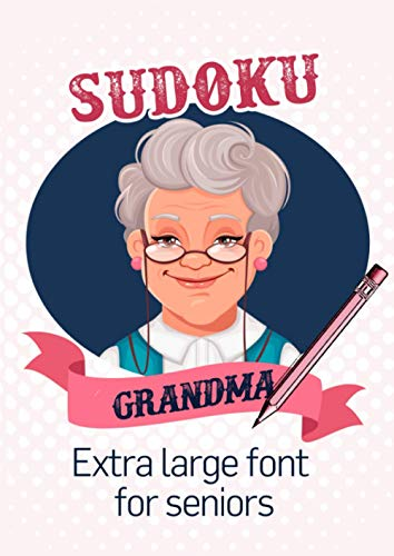 Sudoku Grandma - Extra large font for Seniors: Puzzle book for Seniors | very easy to moderate | brain jogging/memory workout | 100+ puzzles with all solutions | 8,27x11,69' | 164 Pp