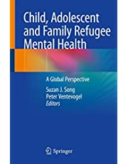 Child, Adolescent and Family Refugee Mental Health: A Global Perspective
