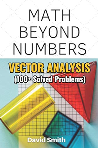 Compare Textbook Prices for Math Beyond Numbers: Vector Analysis  ISBN 9798594370036 by Smith, David