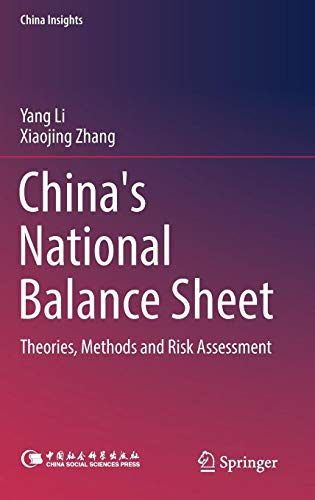 China's National Balance Sheet: Theories, Methods and Risk Assessment (China Insights)