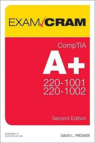 CompTIA A+ Core 1 (220-1001) and Core 2 (220-1002) Exam Cram