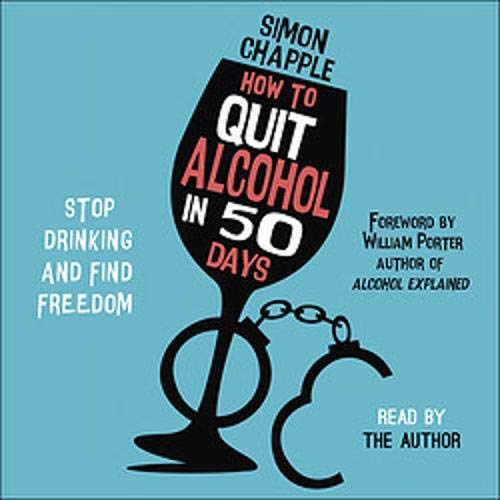 How to Quit Alcohol in 50 Days Audiobook By Simon Chapple, William Porter - foreword cover art