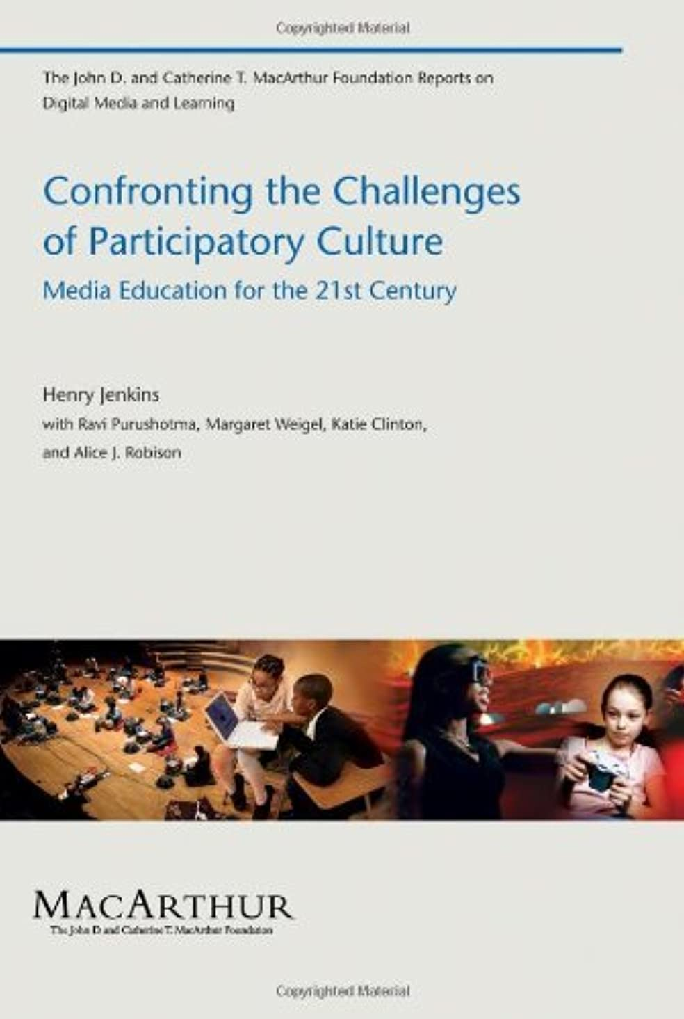 男性鉄アイザックConfronting the Challenges of Participatory Culture: Media Education for the 21st Century (The John D. and Catherine T. MacArthur Foundation Reports on Digital Media and Learning) (English Edition)