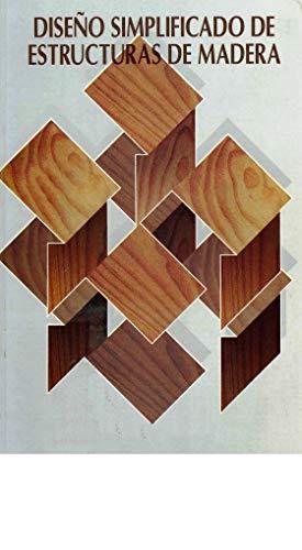 Diseño simplificado de estructuras de madera: Carpintería
