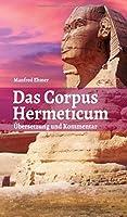 Das Corpus Hermeticum: Uebersetzung und Kommentar