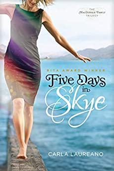 Five Days in Skye (The MacDonald Family Trilogy) by [Carla Laureano]