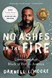 No Ashes in the Fire: Coming of Age Black and Free in...