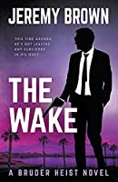 The Wake (Bruder Heist)