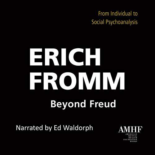 Couverture de Beyond Freud: From Individual to Social Psychoanalysis