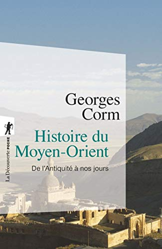 Histoire du Moyen-Orient: De l'Antiquité à nos jours (La Découverte/Poche)