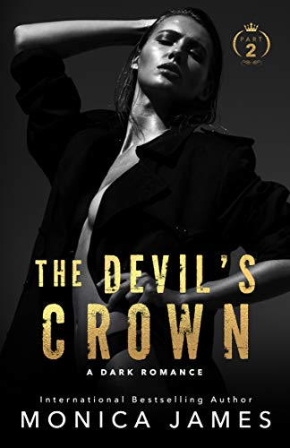 The Devil's Crown-Part Two : All The Pretty Things Trilogy Spin-Off by [Monica  James ]