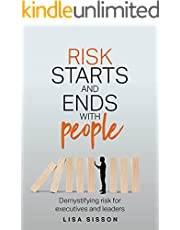 Risk Starts and Ends With People: Demystifying risk for executives and leaders