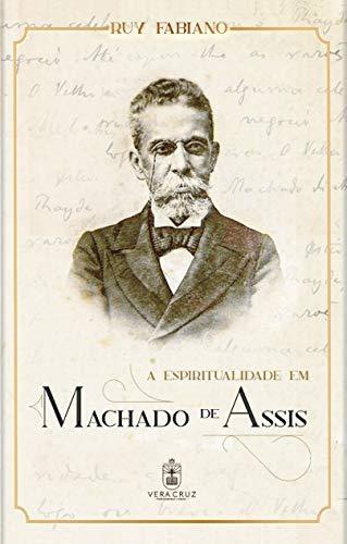 A Espiritualidade em Machado de Assis