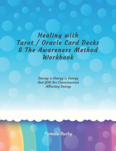 Healing with Tarot / Oracle & The Awareness Method Workbook: Use your Tarot Decks and Oracle Cards to Heal Emotional Trauma and MORE with this ... Technique! - Colored Bubbles Cover Design