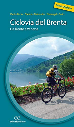 Ciclovia del Brenta. Da Trento e Venezia. Ediz. a spirale