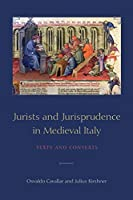Jurists and Jurisprudence in Medieval Italy: Texts and Contexts (Toronto Studies in Medieval Law)