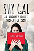 Shy Gal: An Introvert's Journey Through High School