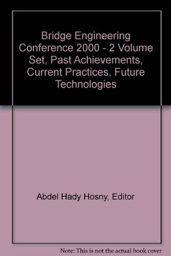 Bridge Engineering Conference 2000 - 2 Volume Set, Past Achievements, Current Practices, Future Tech