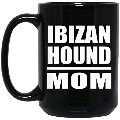 Ibizan Hound Mom - 15oz Black Coffee Mug Ceramic Tea-Cup - Idea for Dog Owner Mother from Daughter Son Wife Birthday Wedding Anniversary Father's Day